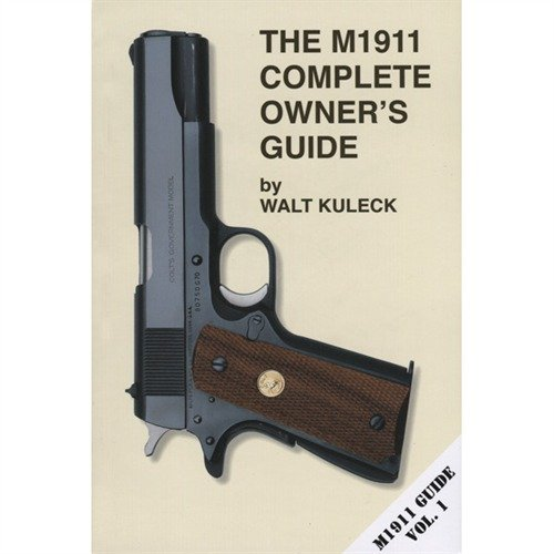 M1911 Complete Owner's Guide