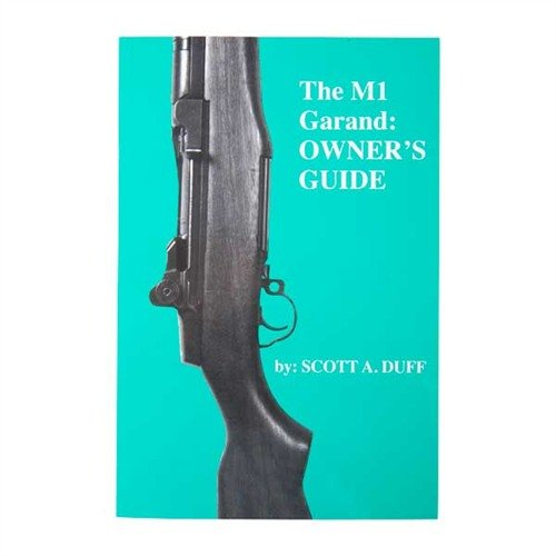The M1 Garand Owner's Manual
